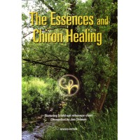 The Essences and Chiron Healing® - Revised Edition